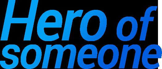 Hero of someone